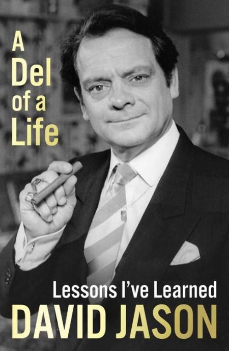 A Del of a Life by David Jason