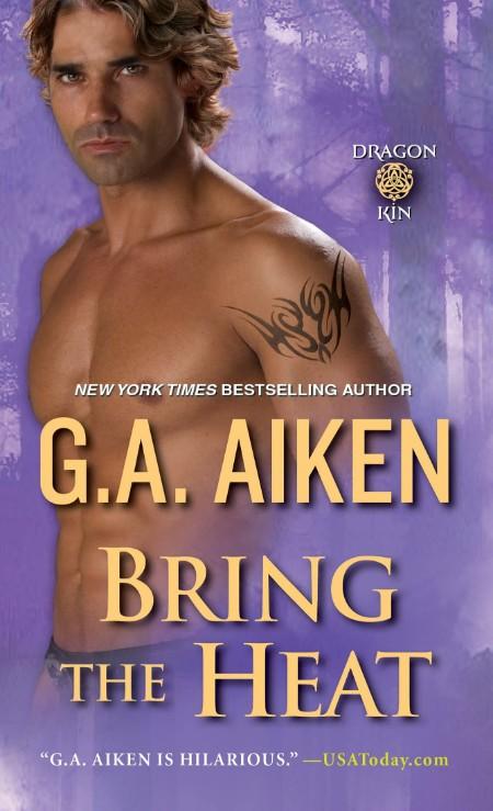 Bring the Heat by G A Aiken