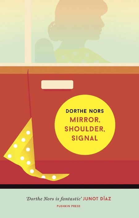 Mirror, Shoulder, Signal by Dorthe Nors