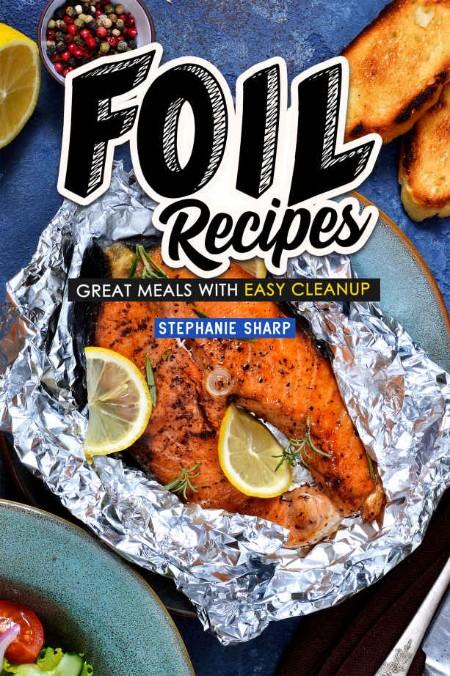 Foil Recipes by Stephanie Sharp