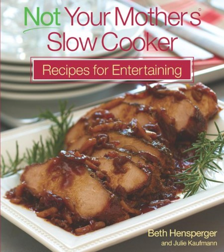 Slow Cooker Recipes Entertaining by Beth Hensperger