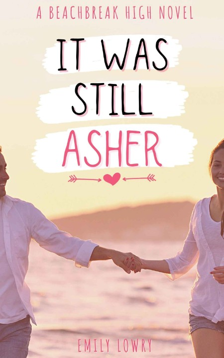 It Was Still Asher by Emily Lowry