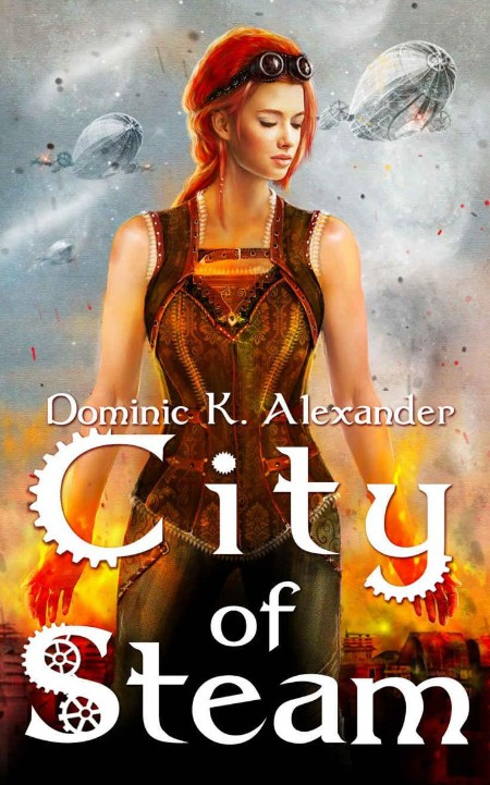 City of Steam by Dominic K  Alexander