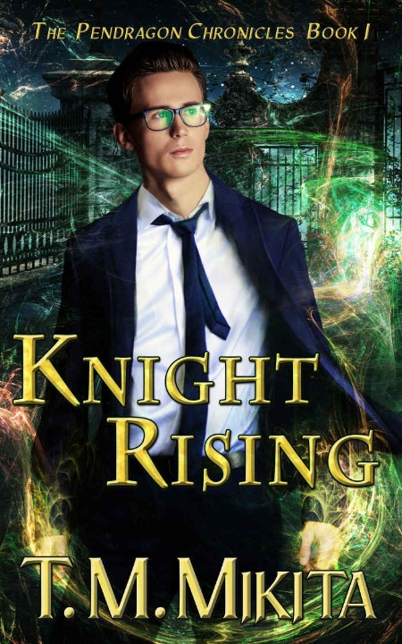 Knight Rising by T M  Mikita