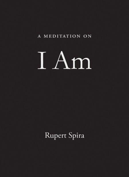 A Meditation on I Am by Rupert Spira