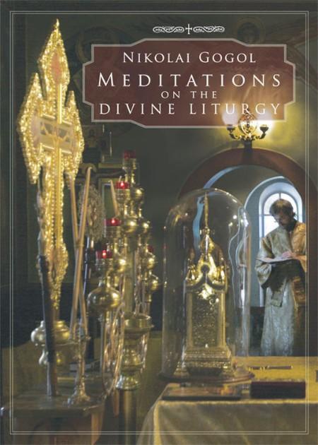 Meditations on the Divine Liturgy by Nikolai Gogol