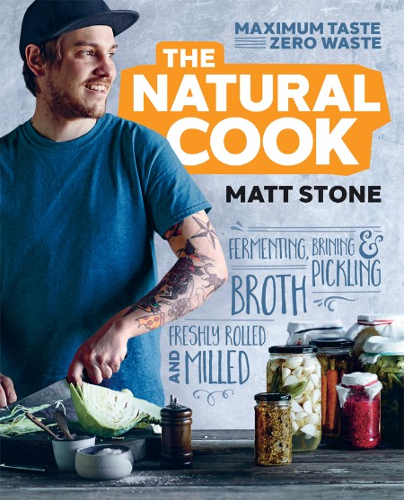 The Natural Cook by Matt Stone