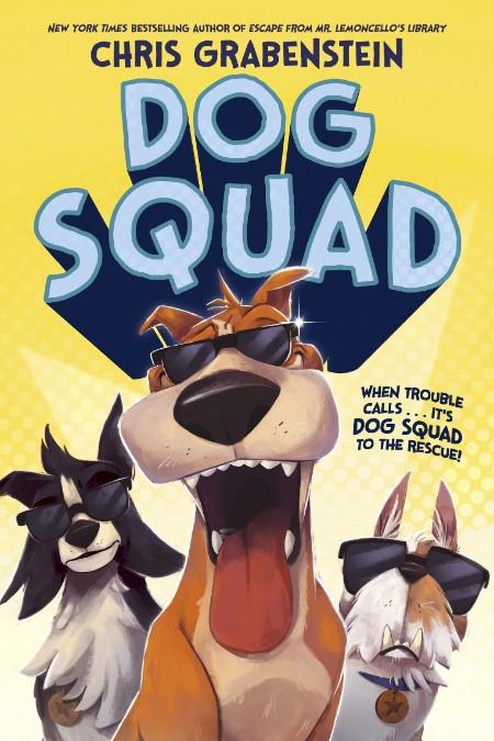 Dog Squad by Chris Grabenstein