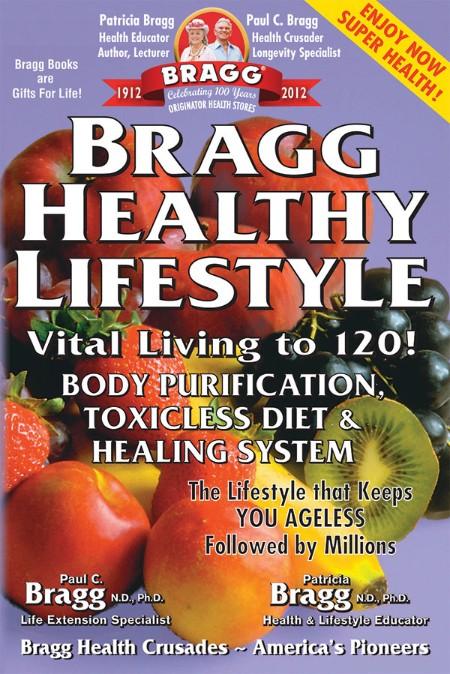 Bragg Healthy Lifestyle by Paul C  Bragg