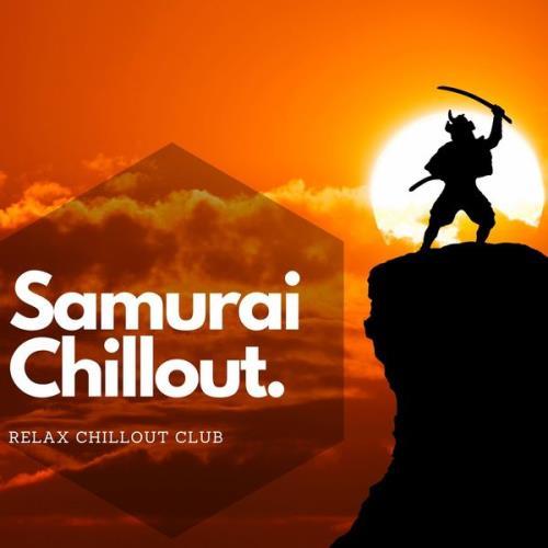 Relax Chillout Club - Samurai Chillout (2021)