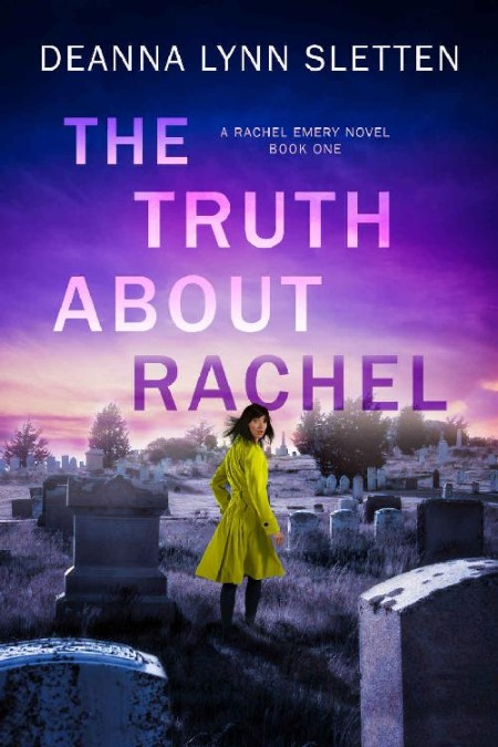 The Truth About Rachel by Deanna Lynn Sletten