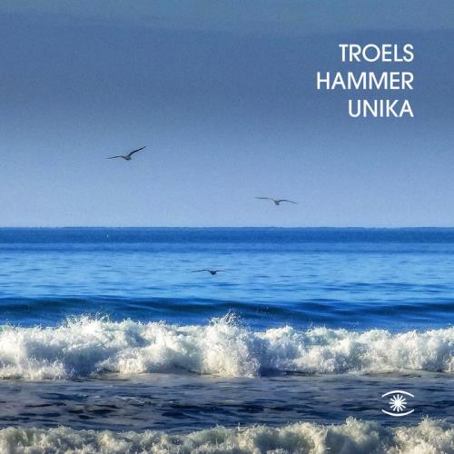 Troels Hammer - Unika (2021)