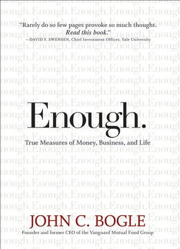 Enough  True Measures of Money, Business, and Life by John C  Bogle