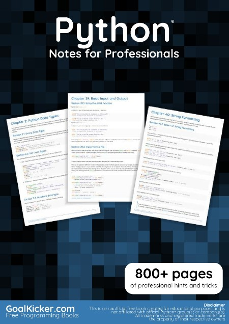 Python Notes for Professionals - 800+ pages of professional hints and tricks