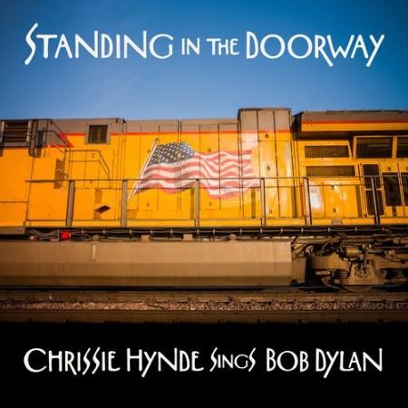 Chrissie Hynde - Standing in the Doorway  Chrissie Hynde Sings Bob Dylan (2021)