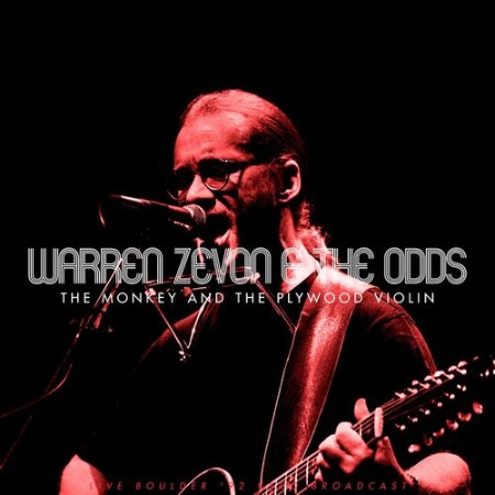 Warren Zevon - The Monkey And The Plywood Violin (Live 1992) (2021)