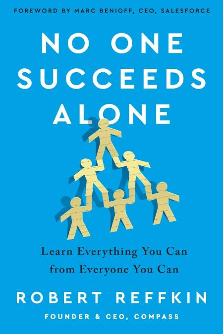 No One Succeeds Alone - Robert Reffkin