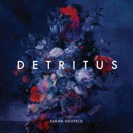 Sarah Neufeld - Detritus (2021)