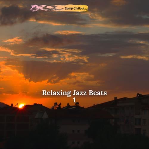 Camp Chillout - Relaxing Jazz Beats 1 (2021)
