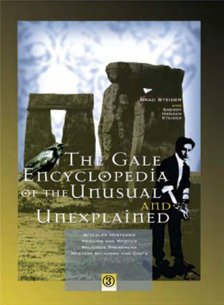 Brad Steiger Sherry Hansen Steiger The Gale Encyclopedia of the Unusual and Unexpl...