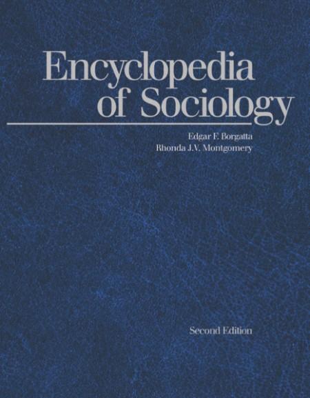 Edgar F Borgatta Rhonda J V Montgomery Encyclopedia of sociology Volume 1