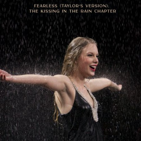 Taylor Swift - Fearless (Taylor's Version) The Kissing In The Rain Chapter (2021)